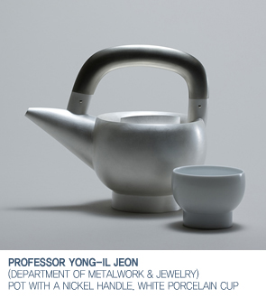 Professor Yong-il Jeon (Department of Metalwork & Jewelry)'s artwork.  POT WITH A NICKEL HANDLE. WHITE PORCELAIN CUP